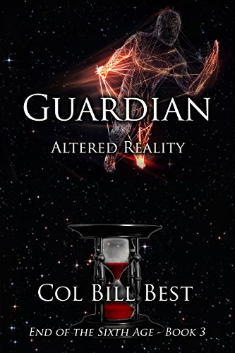 Guardian - Altered Reality by Col. Bill Best