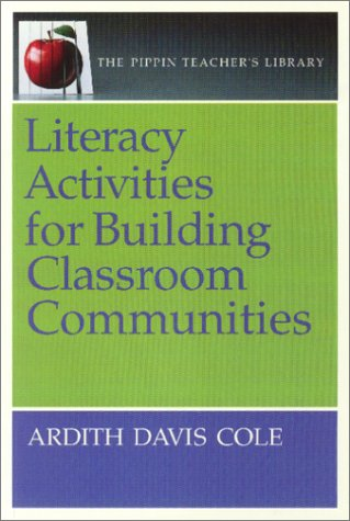 Literacy Activities for Building Classroom Communities (The Pippin Teacher's Library)