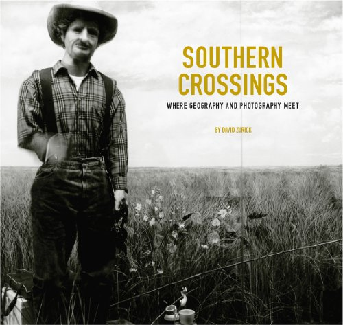 Southern Crossings: Where Geography and Photography Meet (Center Books on the American South)