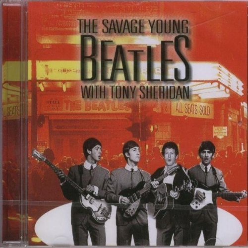 Savage Young Beatles by Beatles With Tony Sheridan