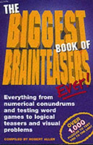 The Biggest Book of Brainteasers Ever!