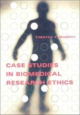 Case Studies in Biomedical Research Ethics (Basic Bioethics)