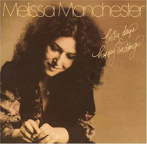 MELISSA MANCHESTER - Better Days and Happy Endings - Zortam Music