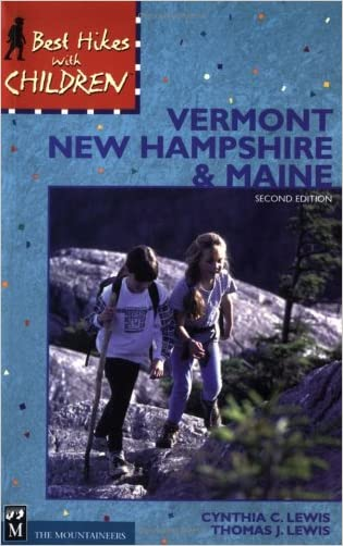 Best Hikes with Children Vermont, New Hampshire and Maine