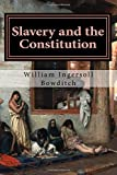 img - for Slavery and the Constitution by William Ingersoll Bowditch (2015-01-24) book / textbook / text book