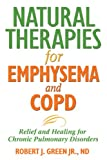 img - for Natural Therapies for Emphysema and COPD: Relief and Healing for Chronic Pulmonary Disorders book / textbook / text book