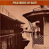 echange, troc Music of Haiti - Vol. 1-Folk Music of Haiti