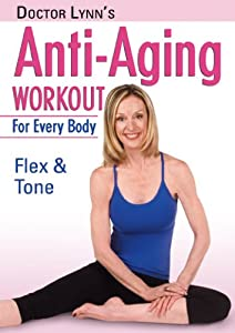 Doctor Lynn's Anti-Aging Workout for Every Body: Flex & Tone