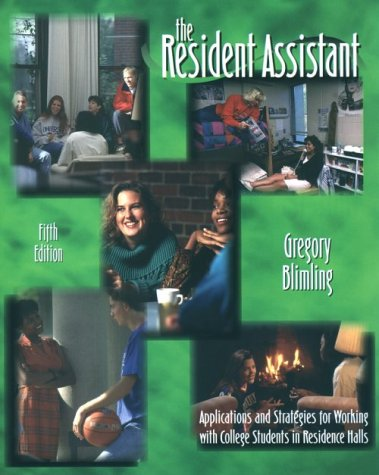 The Resident Assistant: Applications and Strategies for Working With College Students in Residence Halls