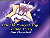 How the Youngest Angel Learned to Fly