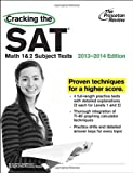 img - for Cracking the SAT Math 1 & 2 Subject Tests, 2013-2014 Edition (College Test Preparation) book / textbook / text book