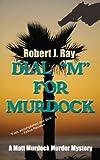 """Dial """"M"""" for Murdock (A Matt Murdock Murder Mystery Book 5)"""