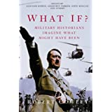 What If?: Military Historians Imagine What Might Have Beenby Robert Cowley