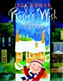 Rosie's Wish (1845020189) by Dewar, Isla