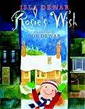 Rosie's Wish (1845020189) by Dewar, Isla