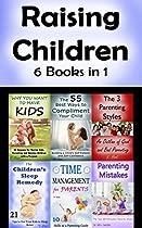 RAISING CHILDREN: 6 PARENTING BOOKS ABOUT MANAGING YOUR KIDS (PARENTING SKILLS, PARENTING ADVICE, PARENTING BOOKS, RAISING KIDS, PARENTING WITH LOVE, PARENTING TIPS)