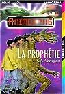 Animorphs, Tome 34 : La Prophétie par K. A. Applegate