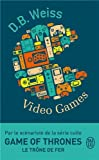 Video Games par Daniel B. Weiss