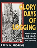 GLORY DAYS OF LOGGING