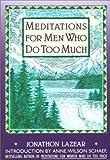 Meditations for Men Who Do Too Much (Fireside/Parkside Meditation Book)