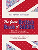 Linda Collister The Great British Book of Baking: 120 best-loved recipes from teatime treats to pies and pasties