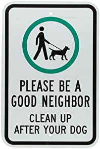 """SmartSign 3M Engineer Grade Reflective Sign, Legend """"Be A Good Neighbor Clean Up After Your Dog"""" with Graphic, 18"""" high x 12"""" wide, Black/Green on White"""
