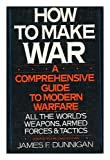 How to make war: A comprehensive guide to modern warfare (0688079792) by Dunnigan, James F
