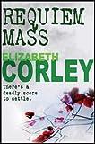 Elizabeth Corley REQUIEM MASS