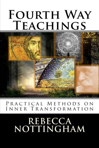 Fourth Way Teachings: The Practice of Inner Transformation