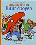 ENCYCLOP�DIE DU FUTUR CITOYEN (L')