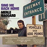 Sing Me Back Home/Legend Of Bonnie & Clyde ~ Merle Haggard