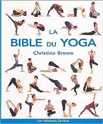 La Bible Du Yoga : la bible du yoga christina brown babelio ~ Pogadajmy.info Styles, Décorations et Voitures