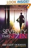 Seventy Times Seven (Colton Parker Mystery Series, Book 2)