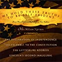 We Hold These Truths to Be Self-Evident: Four Masterpieces That Define Our Nation (       UNABRIDGED)  Narrated by Max McLean