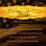We Hold These Truths to Be Self-Evident: Four Masterpieces That Define Our Nation |