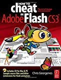 How to Cheat in Adobe Flash CS3: The art of design and animation