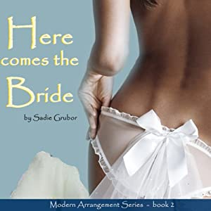 Here Comes the Bride: Modern Arrangements Trilogy, Book 2 | [Sadie Grubor]