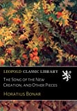 img - for The Song of the New Creation, and Other Pieces book / textbook / text book