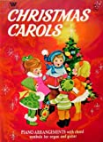 Christmas Carols: Piano Arrangements with Chord Symbols for Organ and Guitar