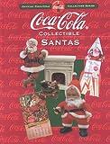 Coca-Cola Collectible Santas: Official Coca-Cola Collectors Series