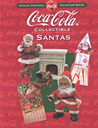 Coca-Cola Collectible Santas: Officia…