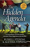 The Hidden Agenda: An Extraordinary True Story Behind Colombias Peace Negotiations with the FARC (Rescue the Captors Book 3)