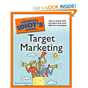 The Complete Idiot's Guide to Target Marketing Susan A. Friedmann