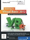 Einstieg in Visual Basic 2012: Ideal für Programmieranfänger geeignet. Inkl. Windows Store Apps (Galileo Computing)