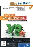 Einstieg in Visual Basic 2012: Ideal f�r Programmieranf�nger geeignet. Inkl. Windows Store Apps (Galileo Computing)