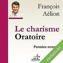 Le charisme oratoire | Livre audio Auteur(s) : François Aélion Narrateur(s) : François Aélion