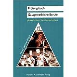 """Pr�fungsbuch Gastgewerbliche Berufe - g�steorientiert/handlungsorientiertvon """"Harald Dettmer"""""""