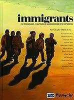 Immigrants: (13 témoignages, 13 auteurs de bande dessinée et 6 historiens)
