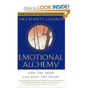 Emotional Alchemy: How the Mind Can Heal the Heart Tara Bennett-Goleman