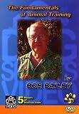 The Fundamentals of Animal Training by Bob Bailey